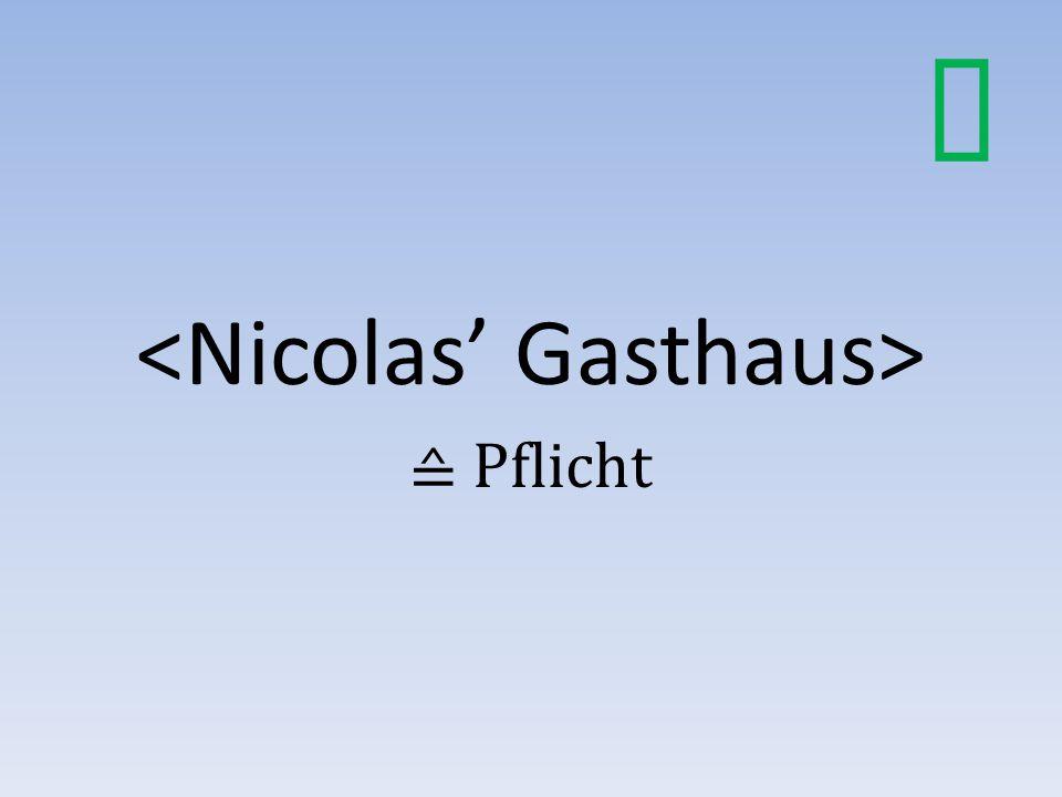 <Nicolas' Gasthaus>