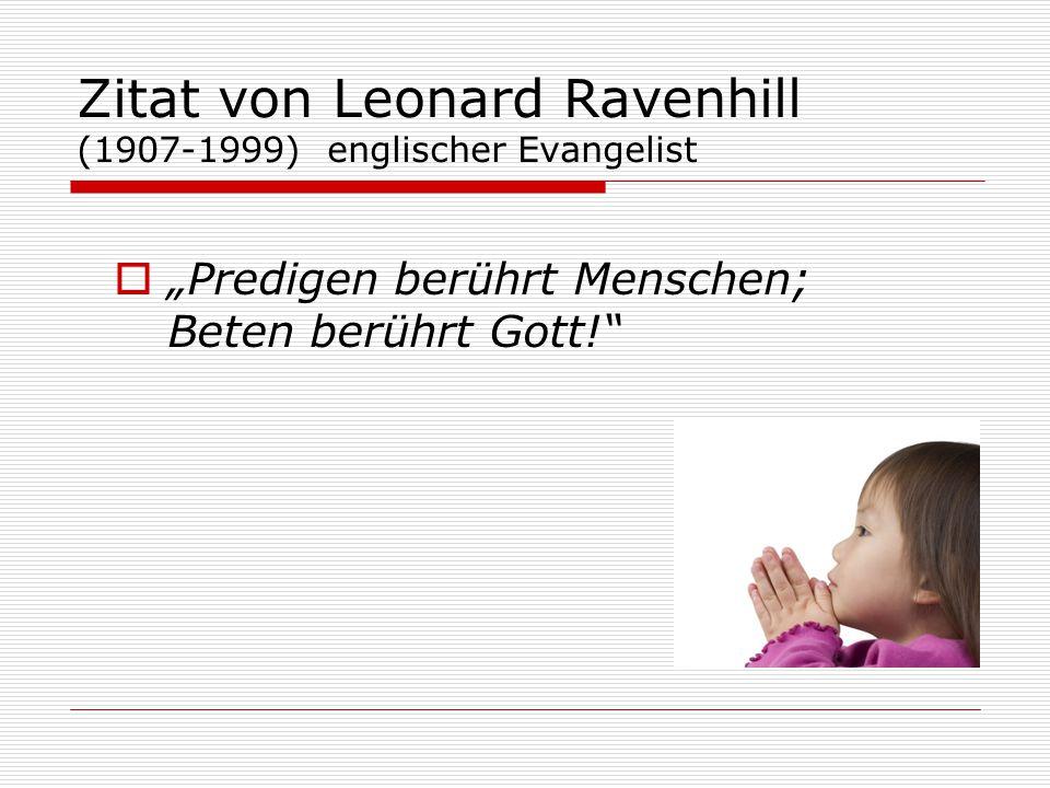 Zitat von Leonard Ravenhill (1907-1999) englischer Evangelist