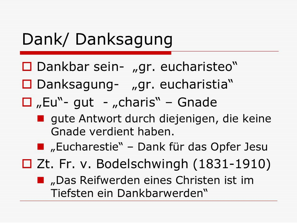 "Dank/ Danksagung Dankbar sein- ""gr. eucharisteo"