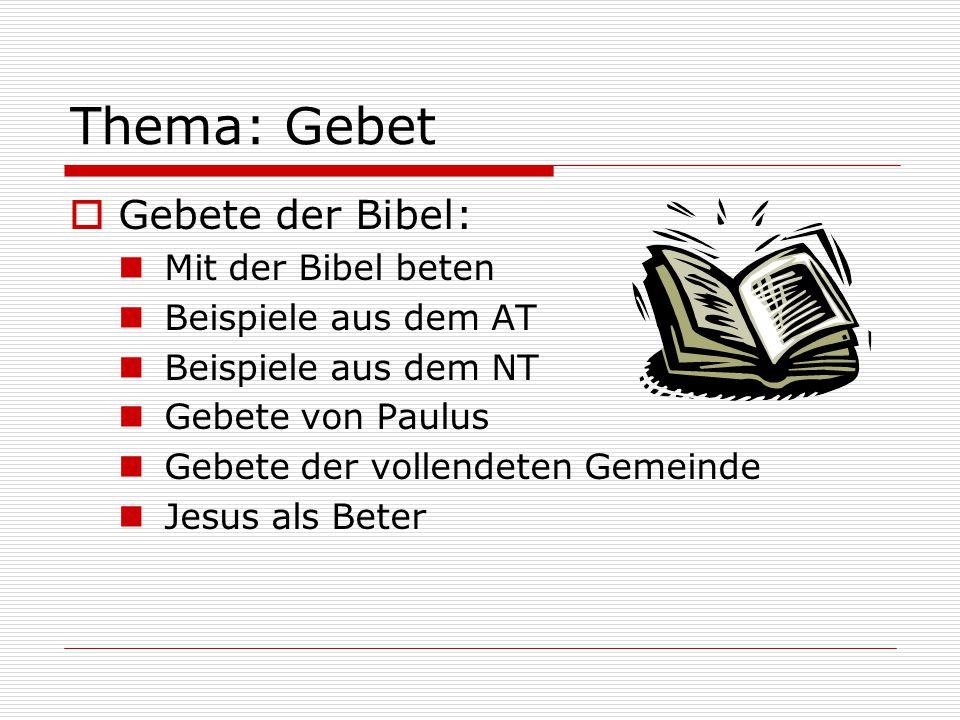 Thema: Gebet Gebete der Bibel: Mit der Bibel beten