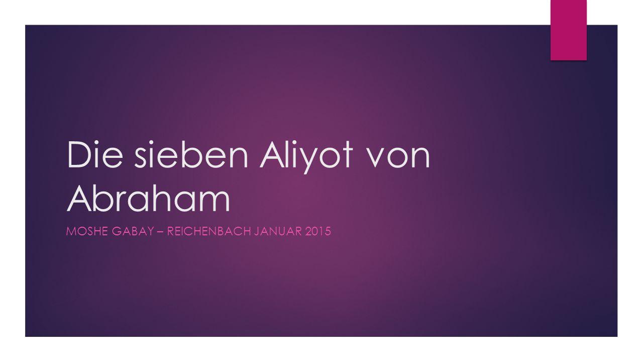 Die sieben Aliyot von Abraham