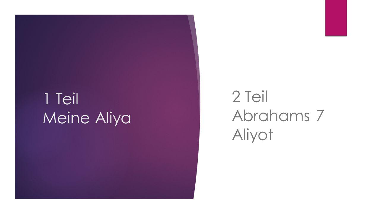 1 Teil Meine Aliya 2 Teil Abrahams 7 Aliyot