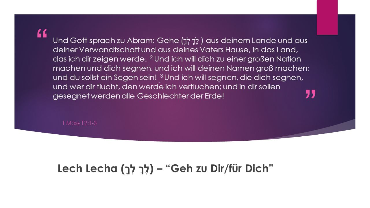 Lech Lecha (לֶךְ לְךָ) – Geh zu Dir/für Dich