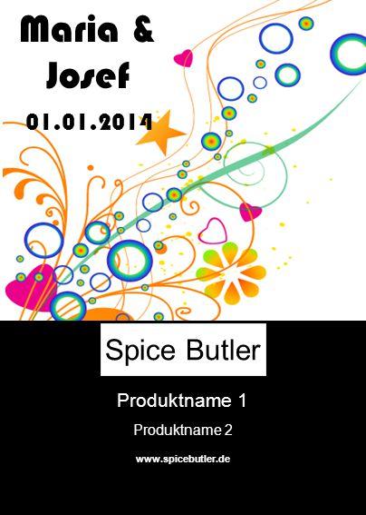 Maria & Josef Spice Butler 01.01.2014 Produktname 1 Produktname 2