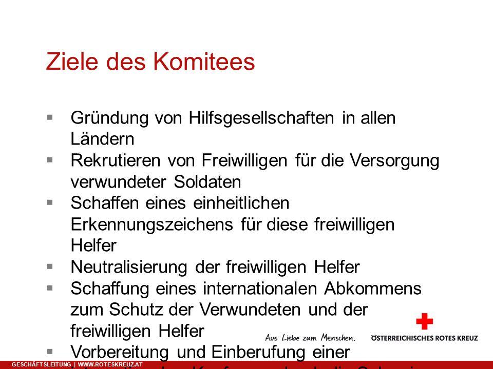 Ziele des Komitees Gründung von Hilfsgesellschaften in allen Ländern