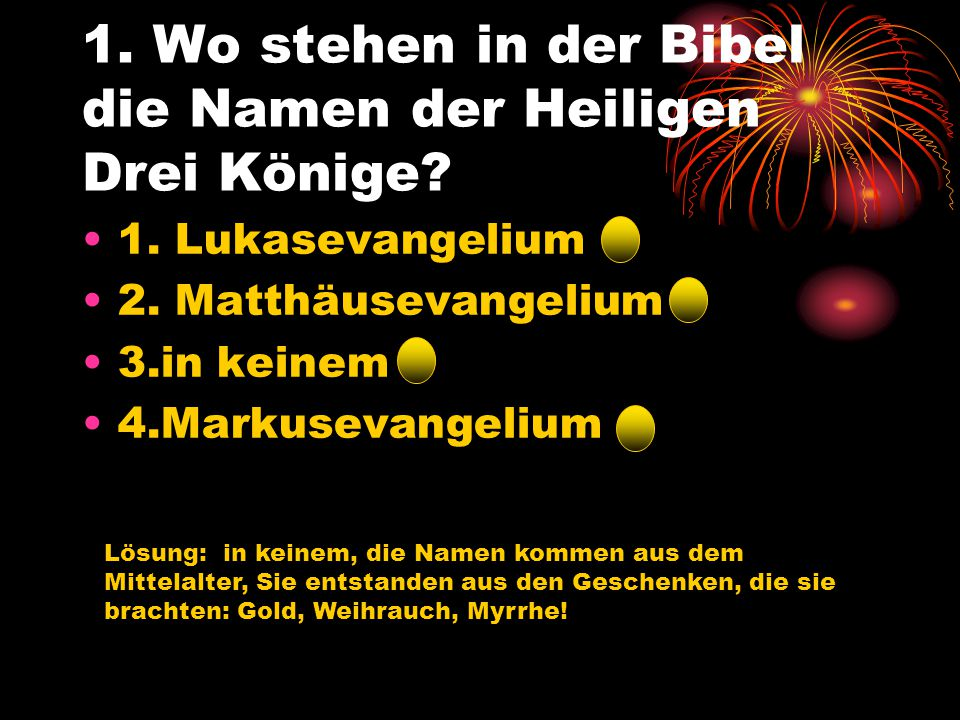 1. Wo stehen in der Bibel die Namen der Heiligen Drei Könige