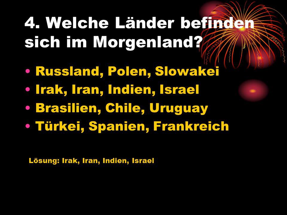 4. Welche Länder befinden sich im Morgenland
