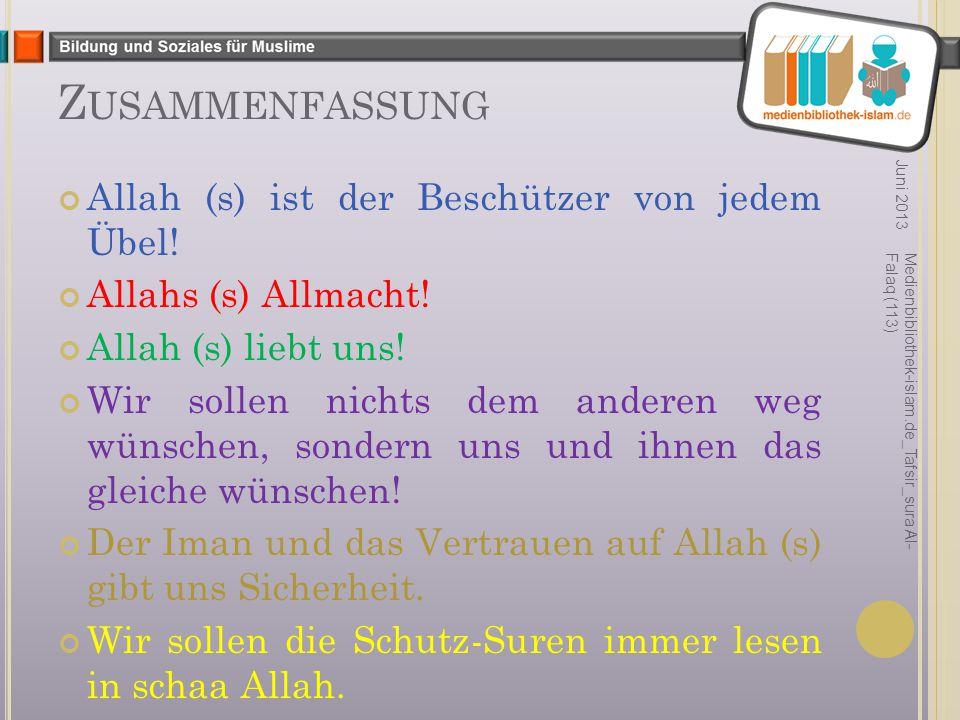 Zusammenfassung Allah (s) ist der Beschützer von jedem Übel!