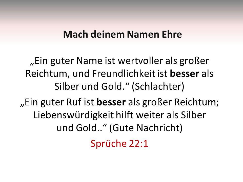 Mach deinem Namen Ehre