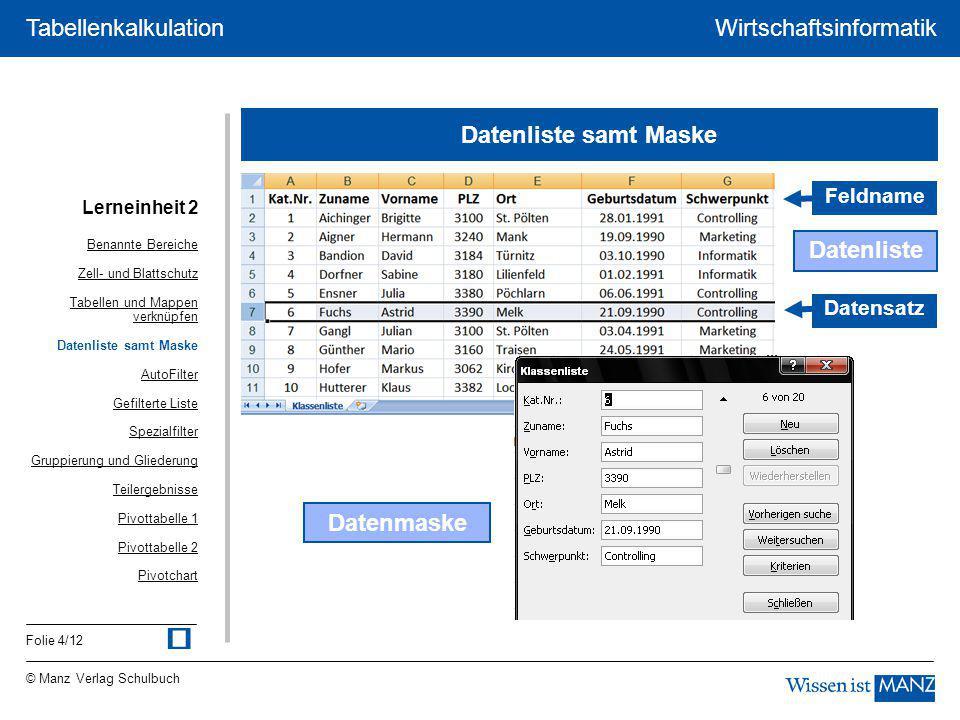 ü Datenliste samt Maske Datenliste Datenmaske Feldname Datensatz