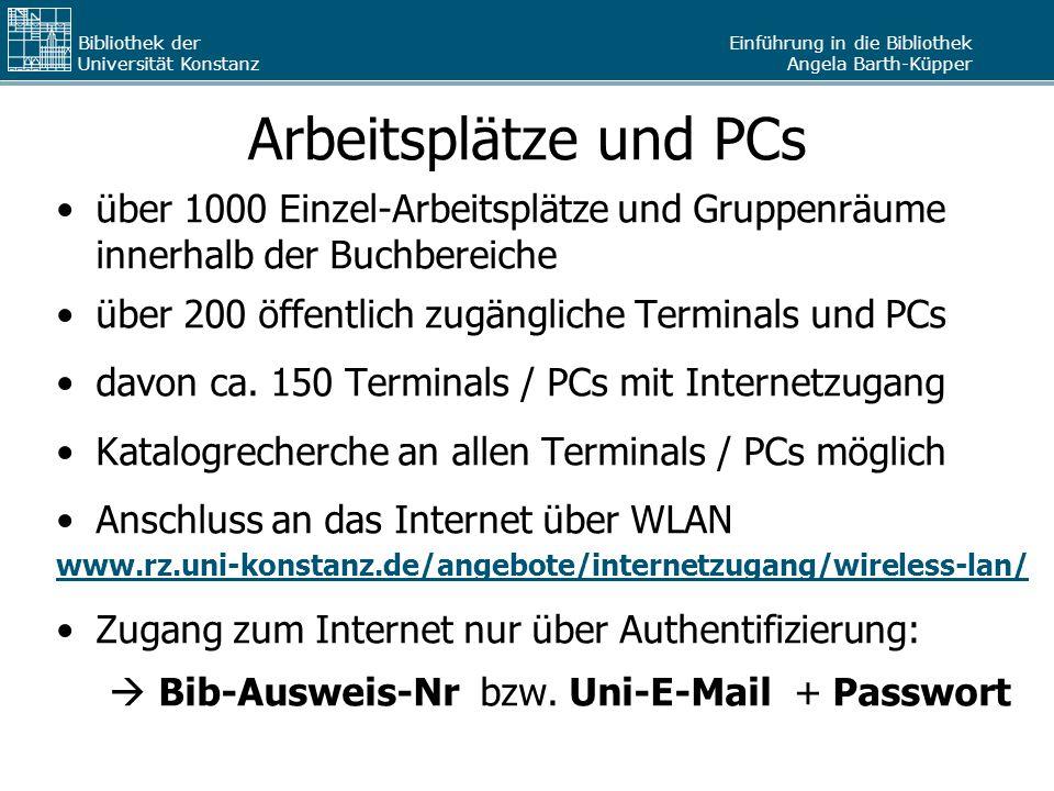 Arbeitsplätze und PCs über 1000 Einzel-Arbeitsplätze und Gruppenräume innerhalb der Buchbereiche. über 200 öffentlich zugängliche Terminals und PCs.