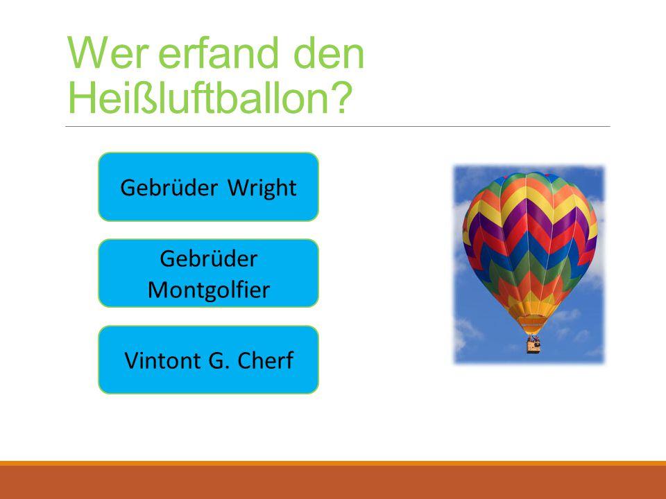 Wer erfand den Heißluftballon