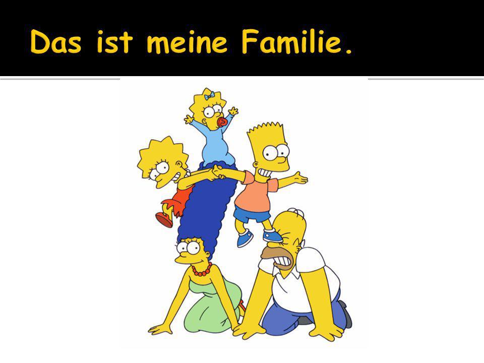 Das ist meine Familie.