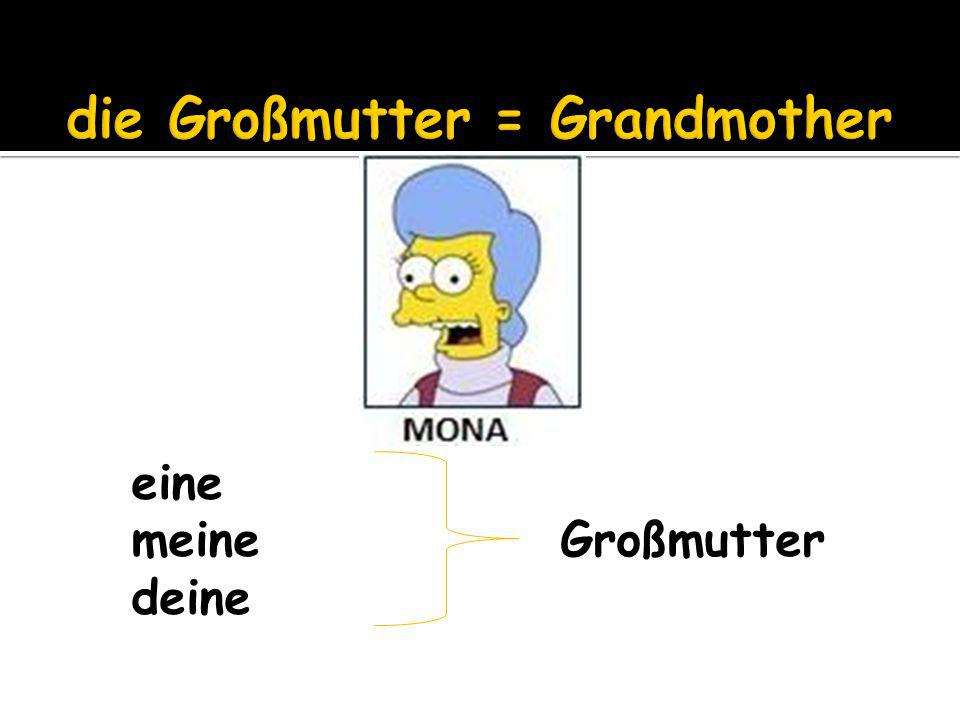 die Großmutter = Grandmother