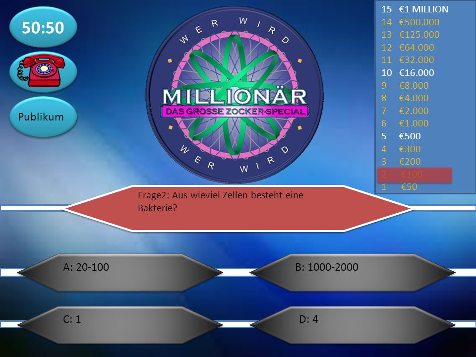 50:50 Publikum A: 20-100 B: 1000-2000 C: 1 D: 4 €1 MILLION €500.000