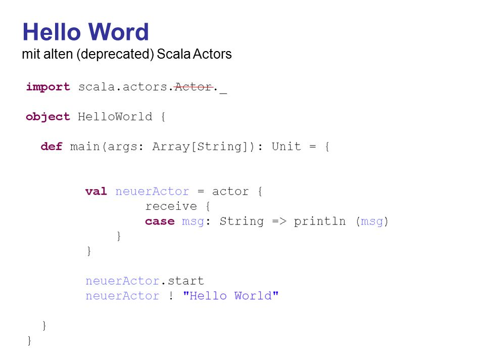 Hello Word mit alten (deprecated) Scala Actors