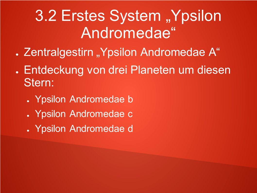 "3.2 Erstes System ""Ypsilon Andromedae"