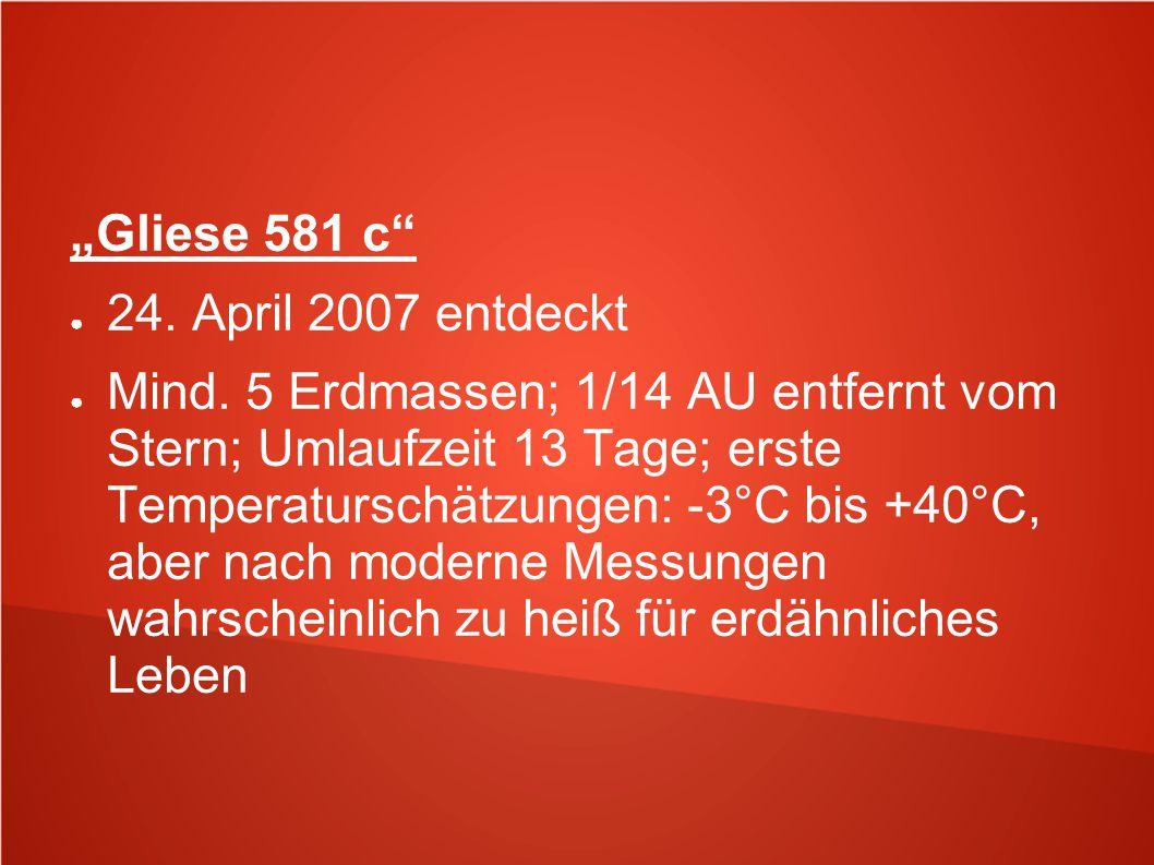 """Gliese 581 c 24. April 2007 entdeckt."