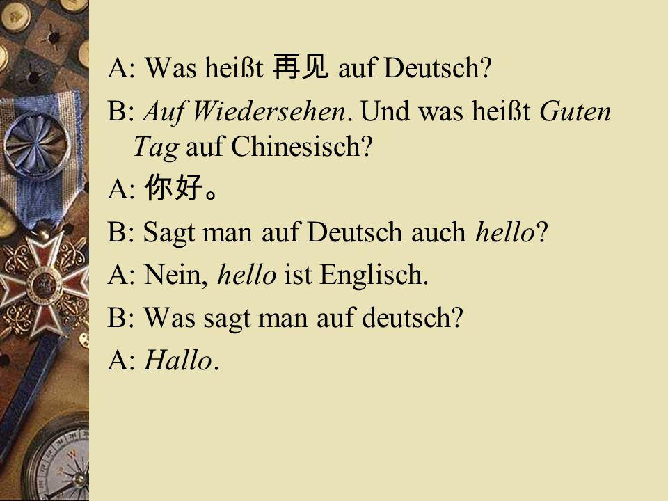 A: Was heißt 再见 auf Deutsch