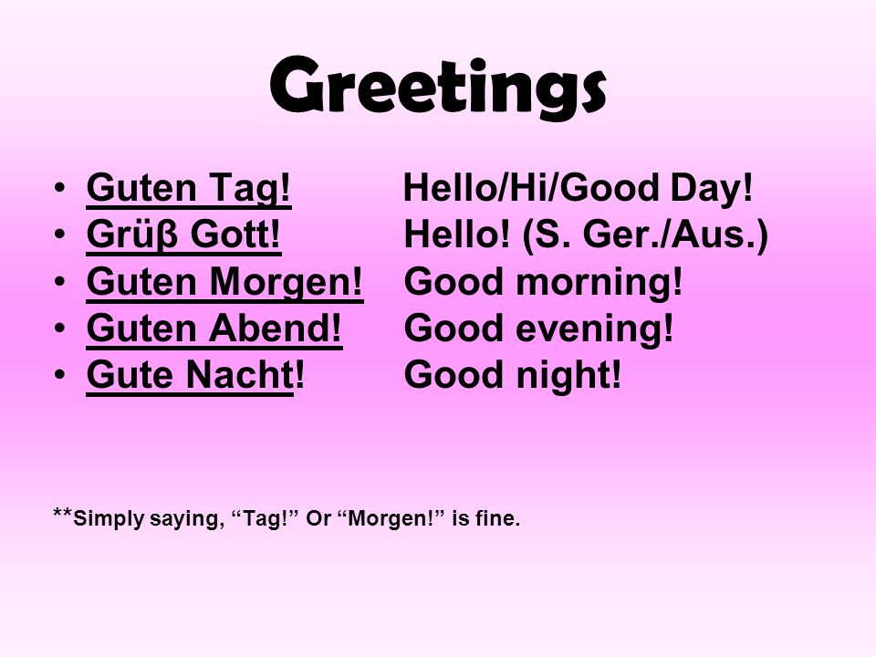 Greetings Guten Tag! Hello/Hi/Good Day!