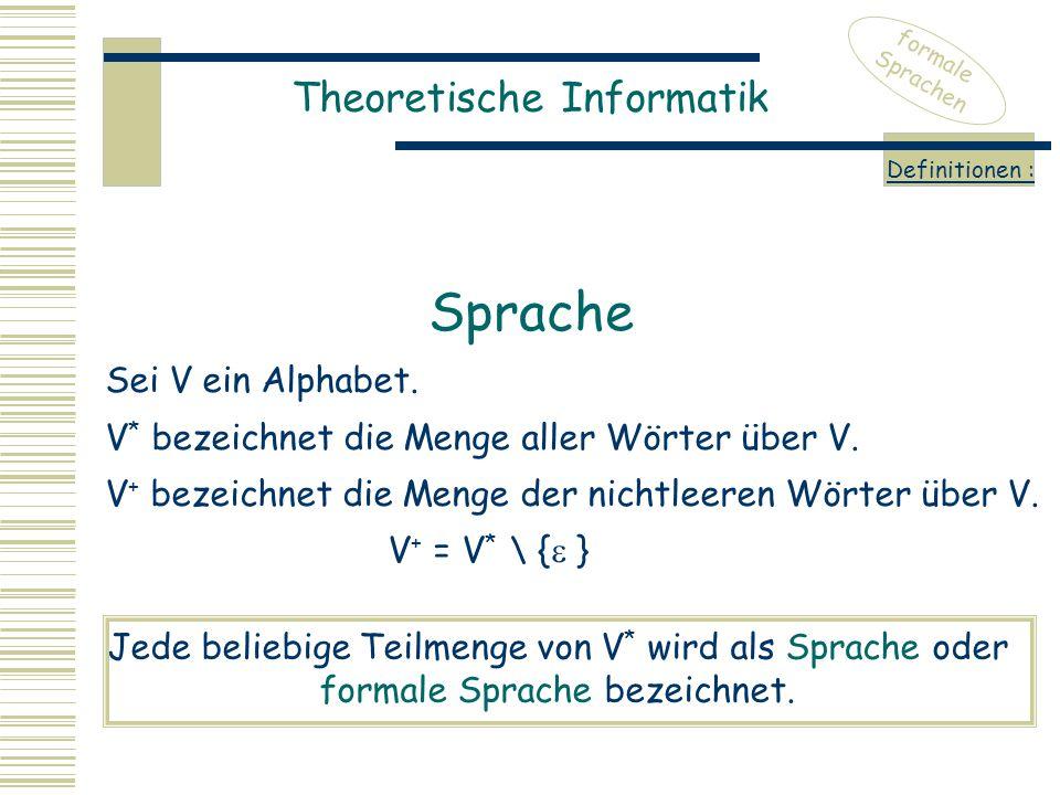 Sprache Theoretische Informatik Sei V ein Alphabet.