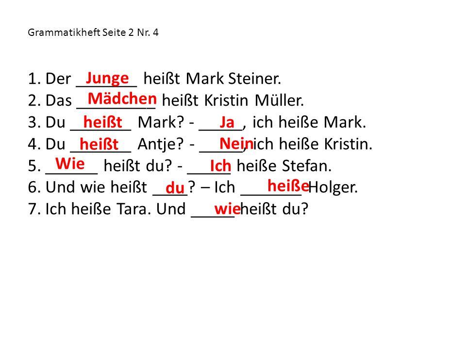Der _______ heißt Mark Steiner. Das _________ heißt Kristin Müller.