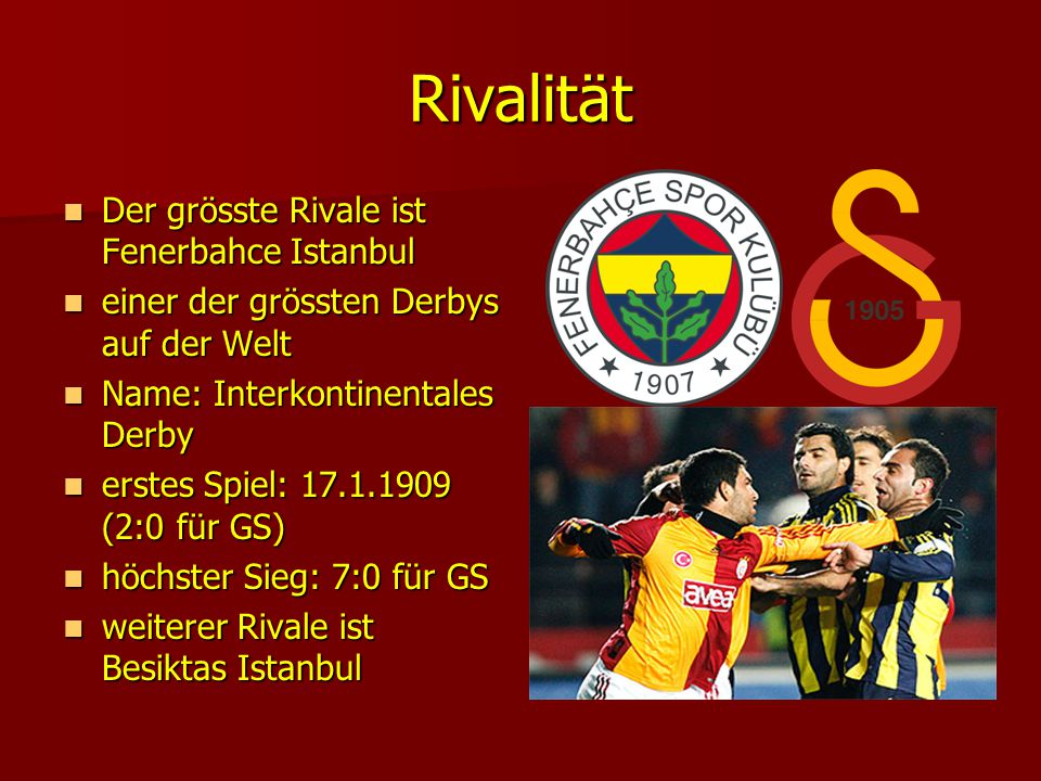 Rivalität Der grösste Rivale ist Fenerbahce Istanbul