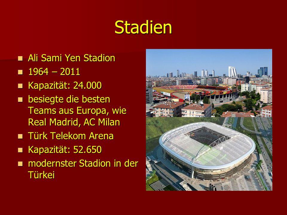 Stadien Ali Sami Yen Stadion 1964 – 2011 Kapazität: 24.000