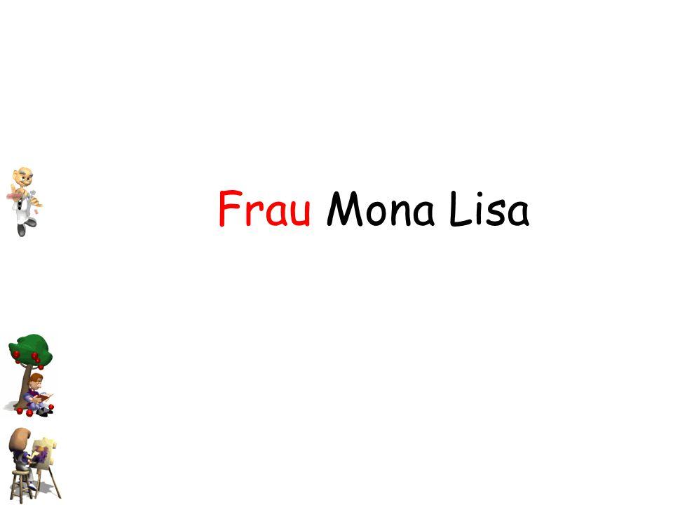 Frau Mona Lisa