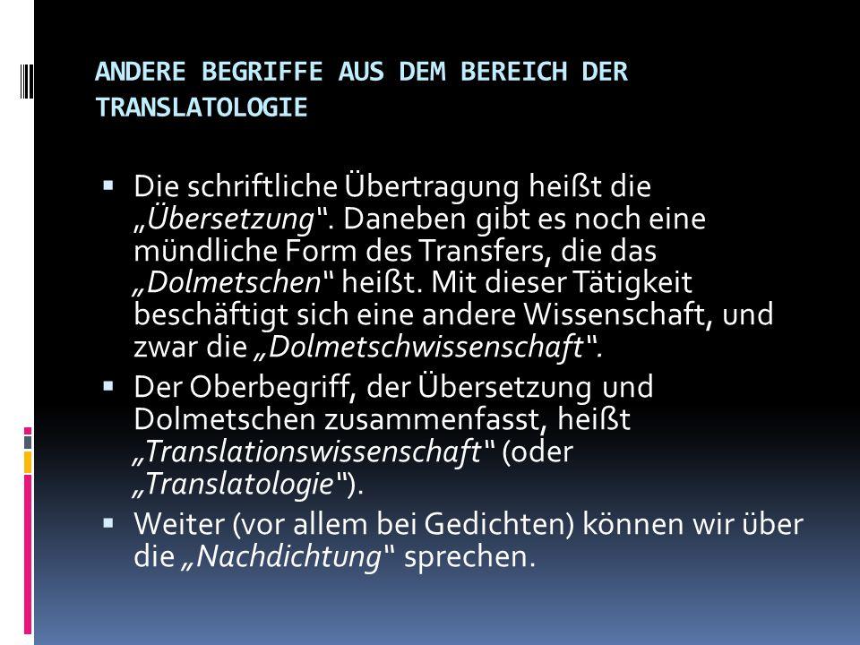 ANDERE BEGRIFFE AUS DEM BEREICH DER TRANSLATOLOGIE
