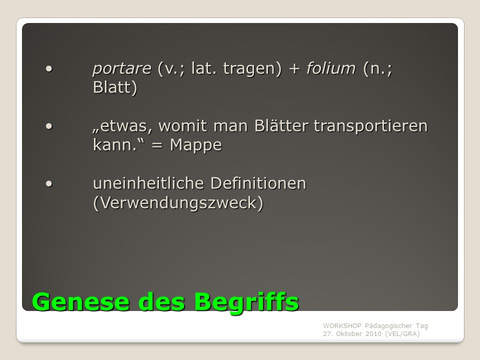 Genese des Begriffs portare (v.; lat. tragen) + folium (n.; Blatt)