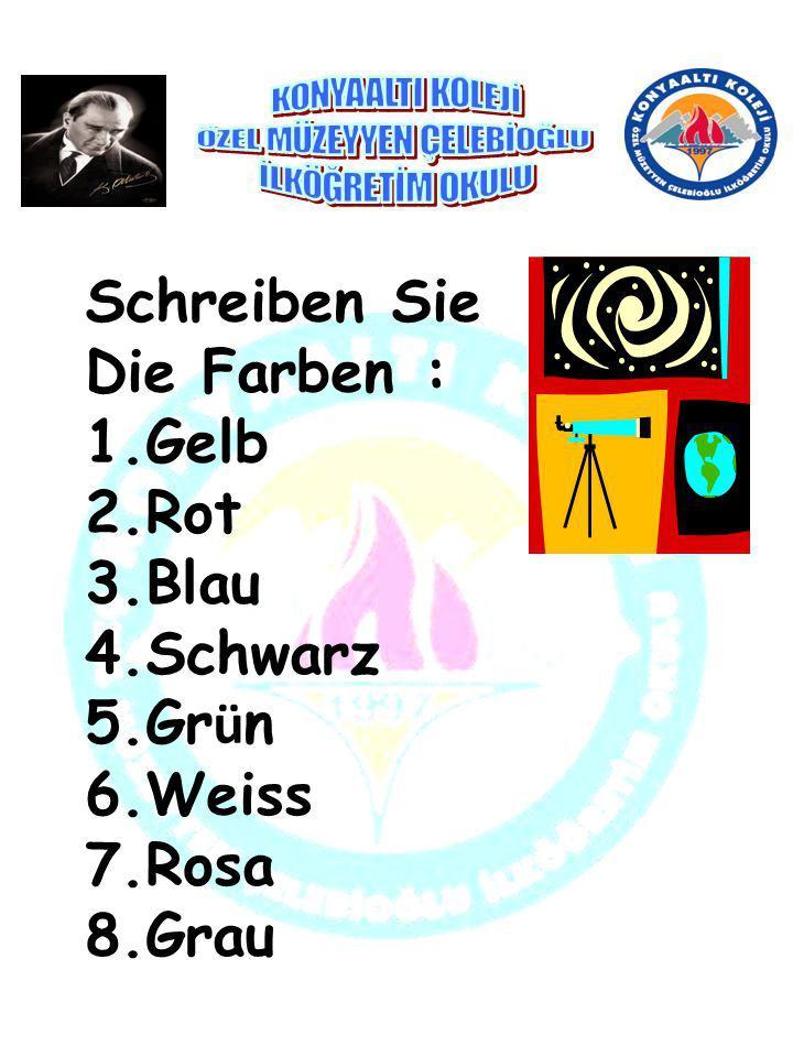 Schreiben Sie Die Farben : 1.Gelb 2.Rot 3.Blau 4.Schwarz 5.Grün 6.Weiss 7.Rosa 8.Grau
