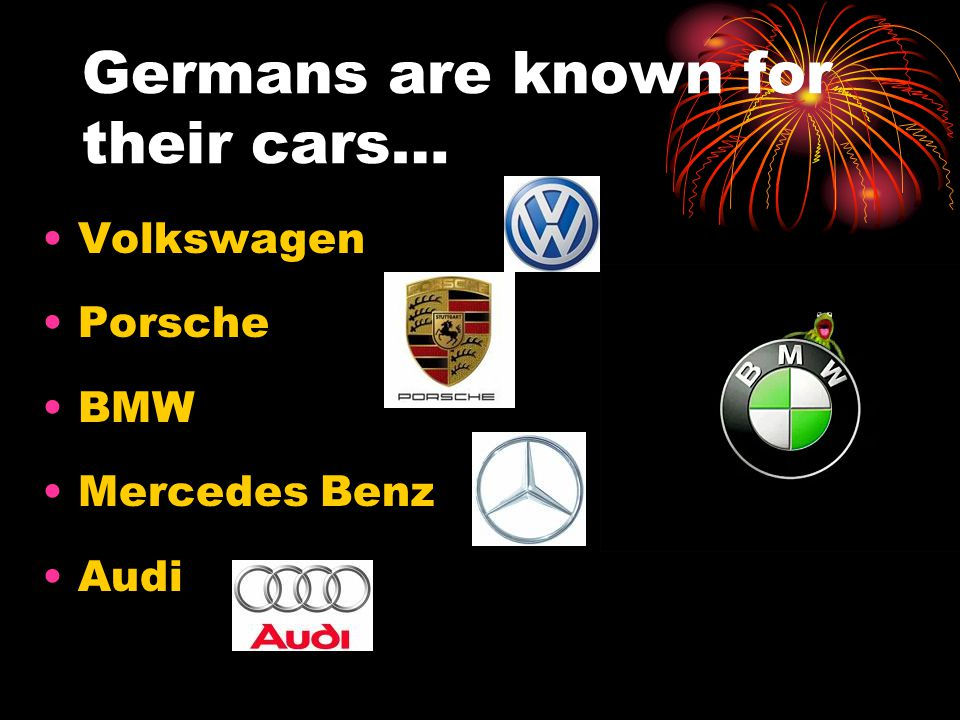 Germans are known for their cars…