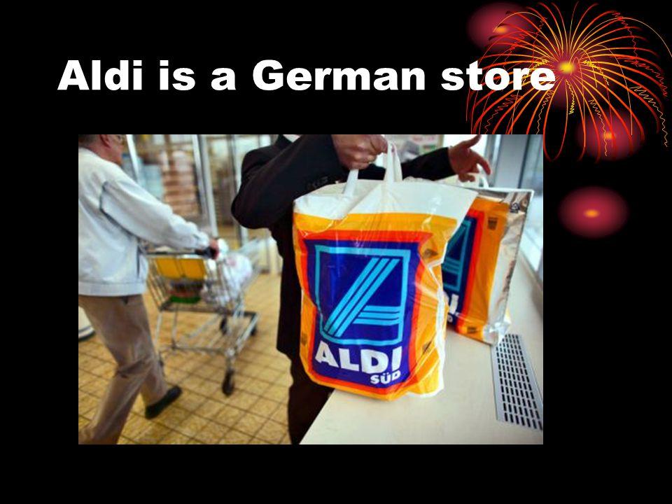 Aldi is a German store