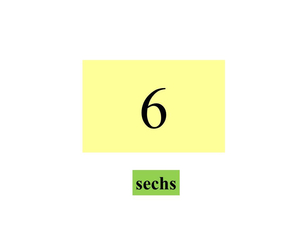 6 sechs