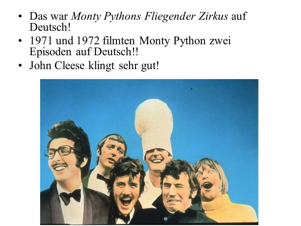 Das war Monty Pythons Fliegender Zirkus auf Deutsch!