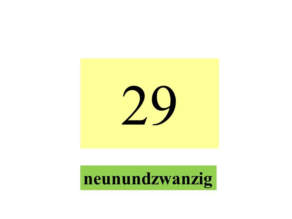 29 neunundzwanzig