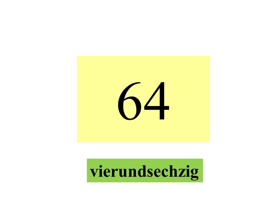 64 vierundsechzig