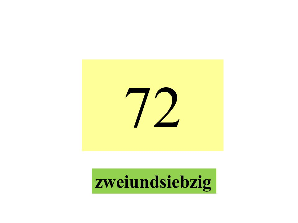 72 zweiundsiebzig