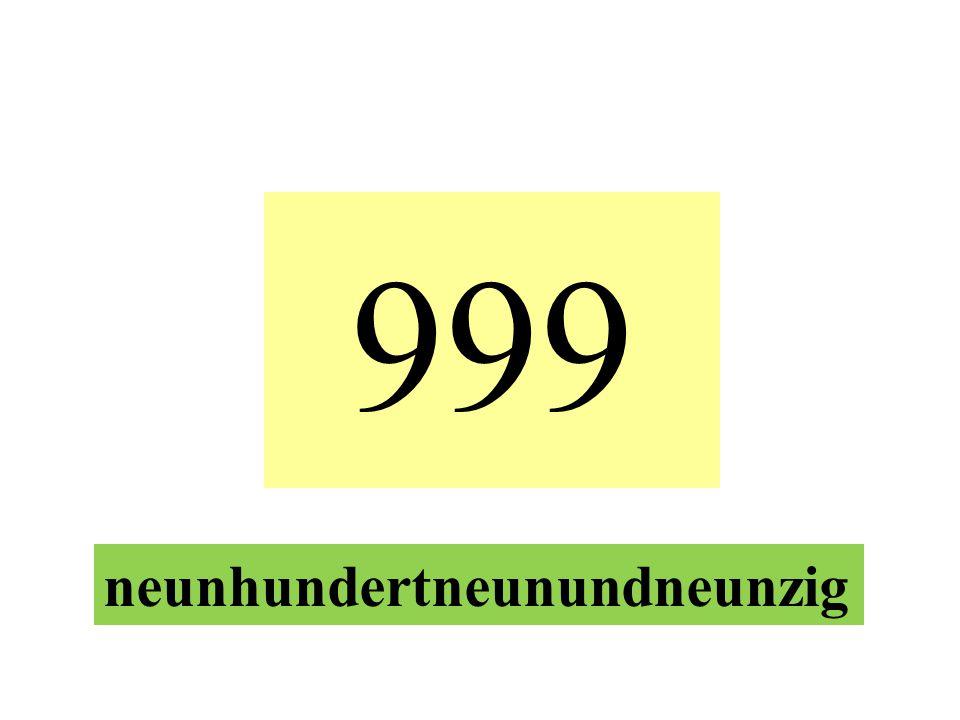 999 neunhundertneunundneunzig