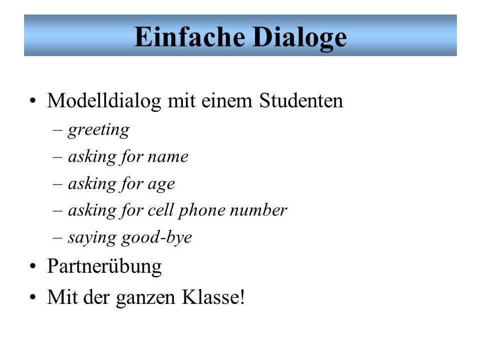 Einfache Dialoge Modelldialog mit einem Studenten Partnerübung