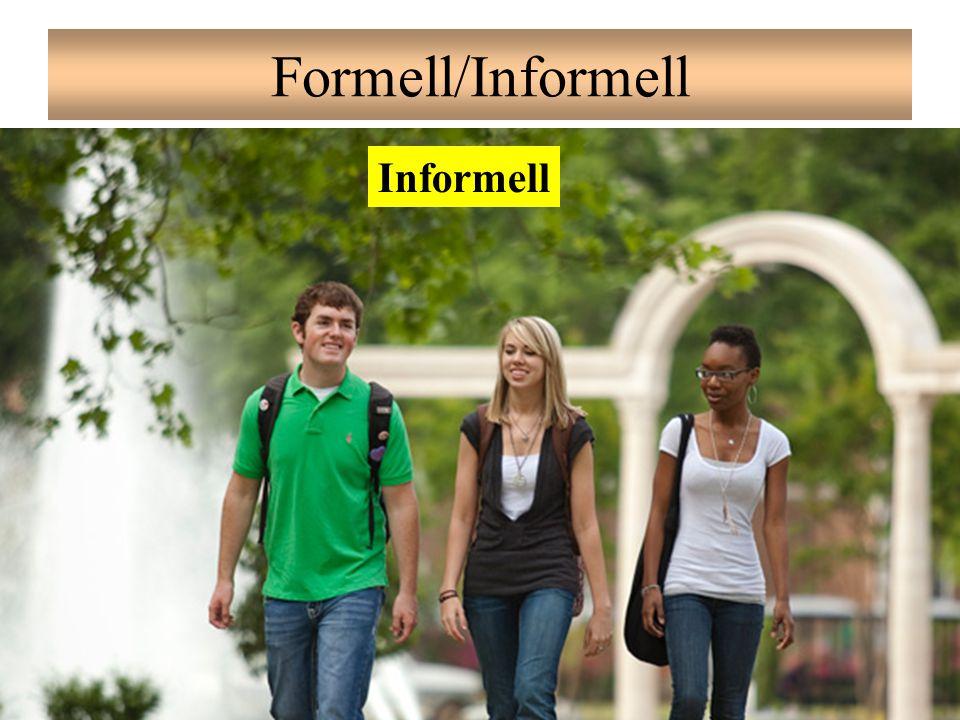 Formell/Informell Informell