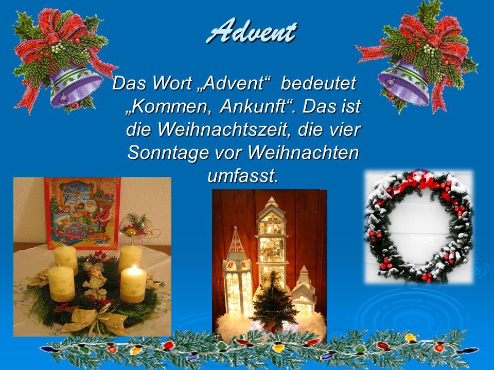 "Advent Das Wort ""Advent bedeutet ""Kommen, Ankunft ."