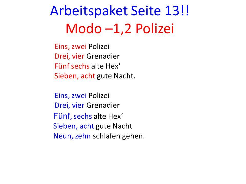 Arbeitspaket Seite 13!! Modo –1,2 Polizei Eins, zwei Polizei