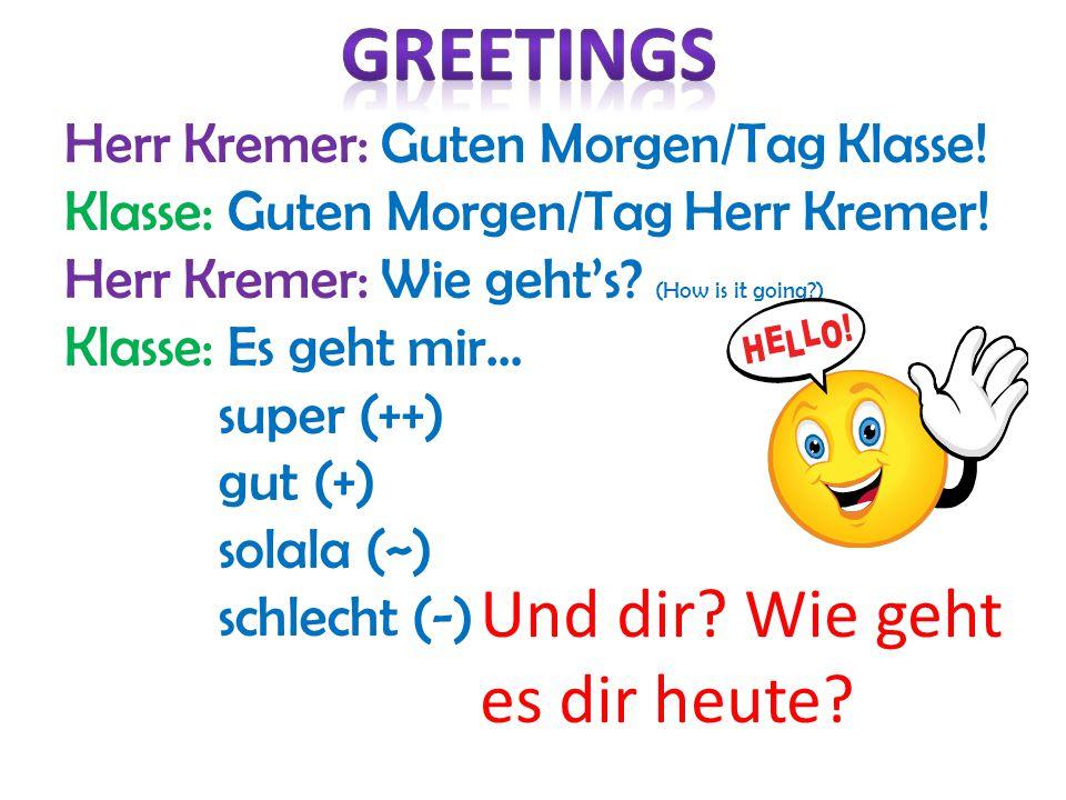 Greetings Und dir Wie geht es dir heute