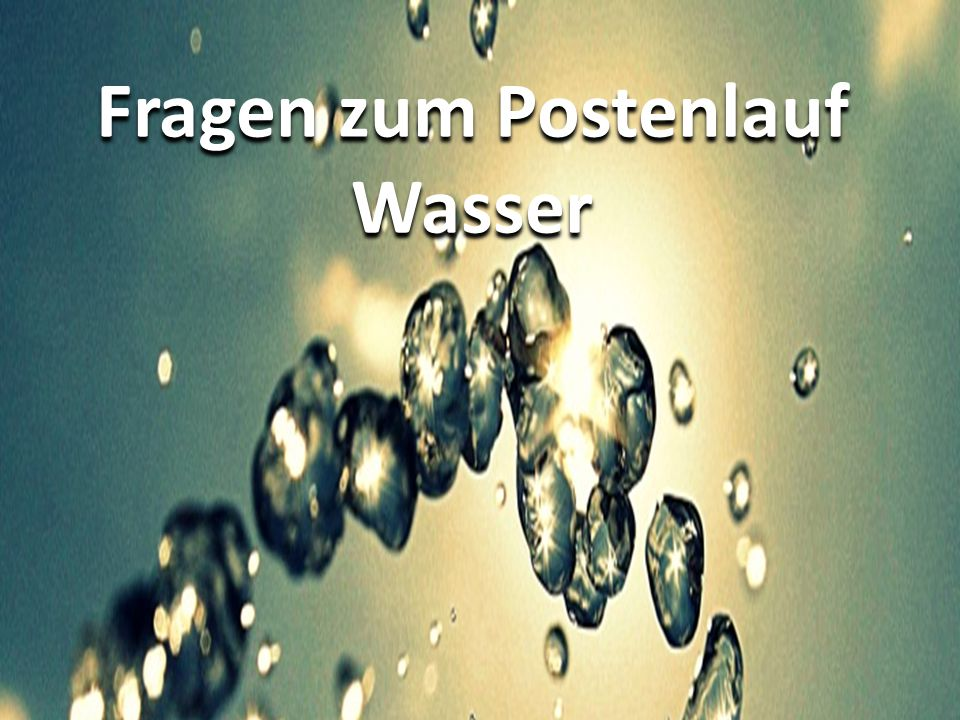 Fragen Zum Wasser : fragen zum postenlauf wasser ppt herunterladen ~ Lizthompson.info Haus und Dekorationen