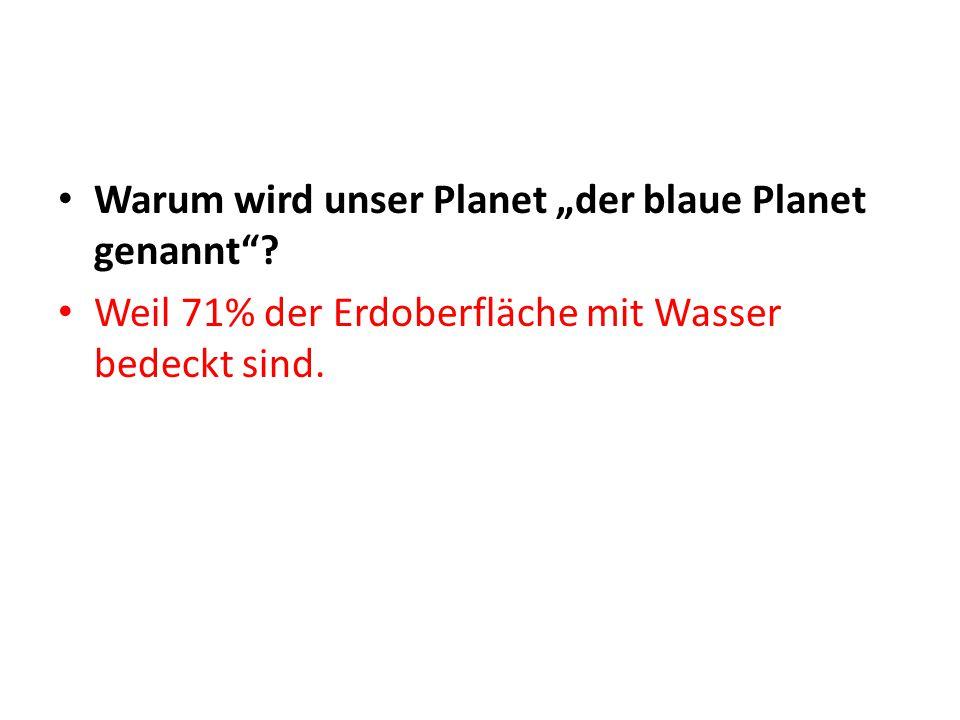 """Warum wird unser Planet """"der blaue Planet genannt"""