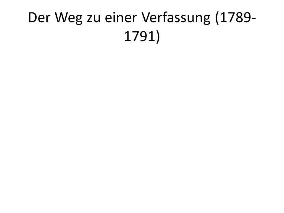 Der Weg zu einer Verfassung (1789-1791)