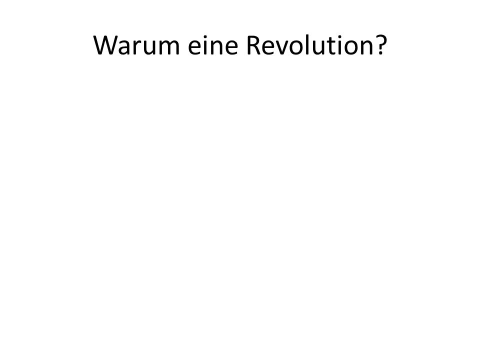 Warum eine Revolution