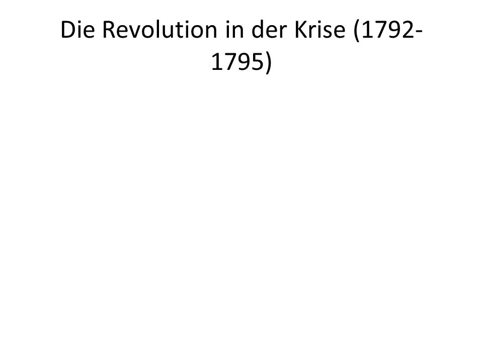 Die Revolution in der Krise (1792-1795)